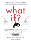 Image for What if?  : serious scientific answers to absurd hypothetical questions