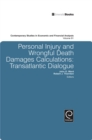 Image for Personal Injury and Wrongful Death Damages Calculations : Transatlantic Dialogue