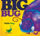 Image for Big Bug, Little Bug