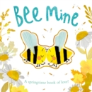 Image for Bee mine  : a springtime book of love!