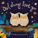 Image for Owl always love you  : a bedtime book of love!