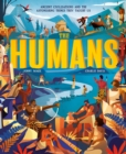 Image for The humans  : ancient civilisations and astonishing things they taught us
