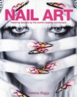 Image for Nail art  : inspiring designs by the world's leading technicians