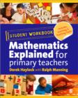 Image for Mathematics explained for primary teachers: Student workbook