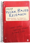 Image for Doing work based research  : approaches to enquiry for insider-researchers