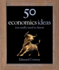 Image for 50 economics ideas you really need to know