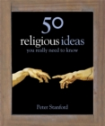 Image for Religion  : 50 ideas you really need to know
