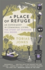 Image for A place of refuge  : an experiment in communal living
