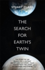 Image for The search for the Earth's twin  : the extraordinary, cutting-edge story of the search for a distant planet like our own