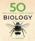 Image for 50 ideas you really need to know: Biology