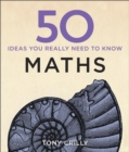 Image for 50 ideas you really need to know: Maths