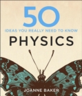 Image for 50 ideas you really need to know: Physics