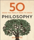 Image for 50 ideas you really need to know: Philosophy