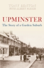 Image for Upminster : The Story of a Garden Suburb