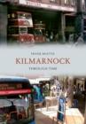 Image for Kilmarnock Through Time