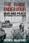 Image for The Rhine Endeavour : War and Peace September 1944 NW Europe