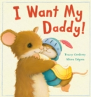 Image for I want my daddy!