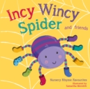Image for Incy wincy spider and friends