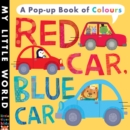 Image for Red car, blue car  : a pop-up book of colours