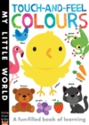 Image for Touch-and-feel colours  : a fun-filled book of learning
