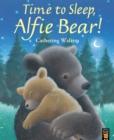 Image for Time to Sleep, Alfie Bear!