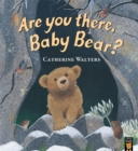 Image for Are You There, Baby Bear?