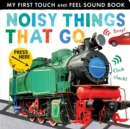 Image for Noisy things that go