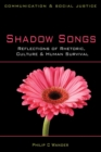 Image for Shadow Songs : Reflections of Rhetoric, Culture and Human Survival