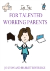 Image for Top Tips for Talented Working Parents