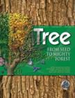 Image for Tree  : from seed to mighty forest