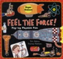 Image for Feel the force!  : pop-up physics fun