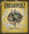 Image for Dinosaurology  : being an account of an expedition into the unknown, South South America, April 1907