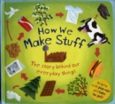 Image for How we make stuff  : the story behind our everyday things