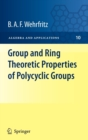 Image for Group and ring theoretic properties of polycyclic groups