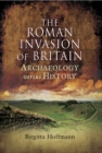 Image for The Roman invasion of Britain  : archaeology versus history