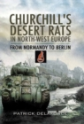 Image for Churchill's Desert Rats in North-West Europe  : from Normandy to Berlin