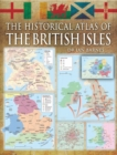 Image for The historical atlas of the British Isles