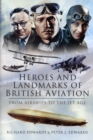 Image for Heroes and landmarks of British military aviation  : from airships to the jet age