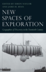 Image for New Spaces of Exploration : Geographies of Discovery in the Twentieth Century