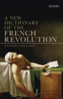 Image for A new dictionary of the French Revolution