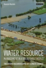 Image for Water resource management in a vulnerable world  : hydro-hazardscapes and the geographies of water
