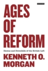 Image for Ages of reform  : dawns and downfalls of the British Left