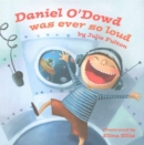 Image for Daniel O'Dowd was ever so loud