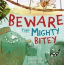 Image for Beware the Mighty Bitey