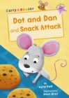 Image for Dot and Dan  : and, Snack attack