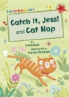 Image for Catch it, Jess!  : and, Cat nap