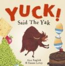 Image for Yuck said the yak!