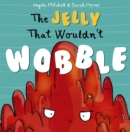 Image for The jelly that wouldn't wobble