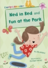Image for Ned in bed: and, Fun at the park