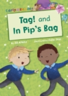 Image for Tag!: And, In Pip's Bag